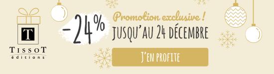 Promotion exceptionnelle -24% sur la boutique des Editions Tissot jusqu'au 24/12/2017 !