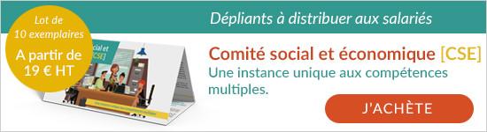 Découvrez les dépliants pour communiquer sur le Comité social et économique (CSE) à distribuer aux salariés