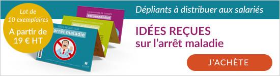 Découvrez les dépliants Idées reçues sur l'arrêt maladie à distribuer aux salariés