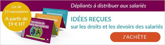 Dépliants idées reçues sur les droits et les devoirs des salariés à distribuer aux salariés