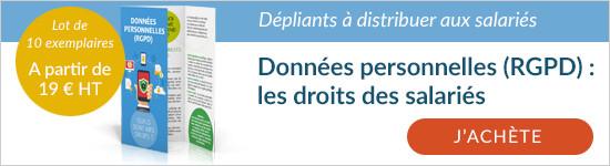 Découvrez les dépliants Données personnelles (RGPD) : quels sont mes droits ?  A distribuer aux salariés
