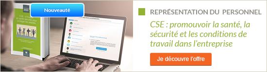 CSE : s'investir en santé sécurité pour protéger les salariés - découvrez la documentation